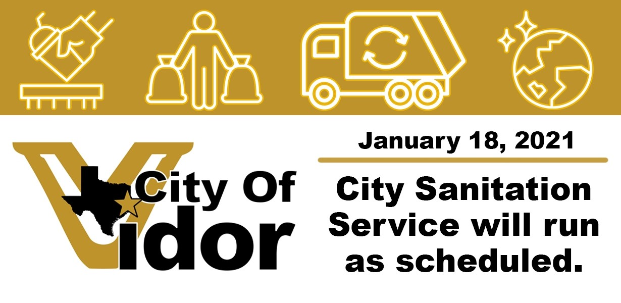City Of Vidor City Sanitation Service will run as scheduled January 18, 2021.